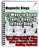 Magnetic Blogs - 21 Ways to Beam Traffic Directly to Blog